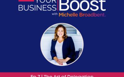 The Art of Delegation | Episode 07