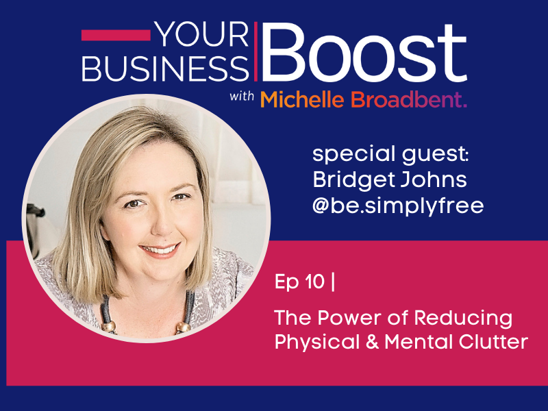 The Power of Reducing Physical & Mental Clutter | Episode 10