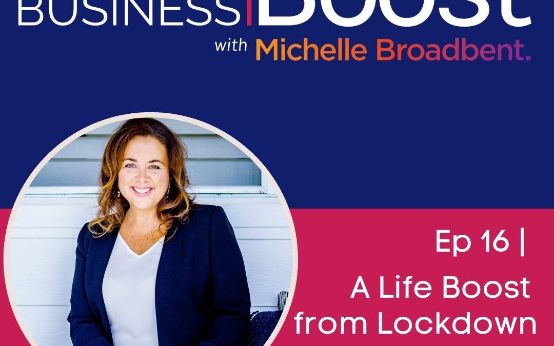 A Life Boost from Lockdown | Episode 16