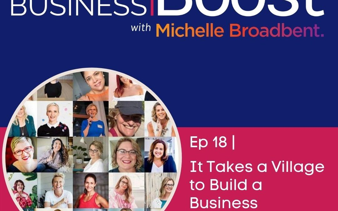 It Takes a Village to Build a Business | Episode 18