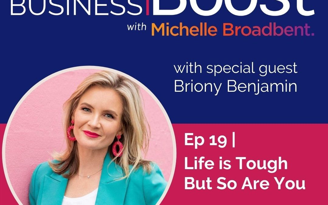Life is Tough But So Are You | Episode 19