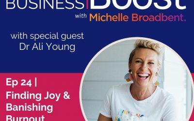Finding Joy & Banishing Burnout | Episode 24