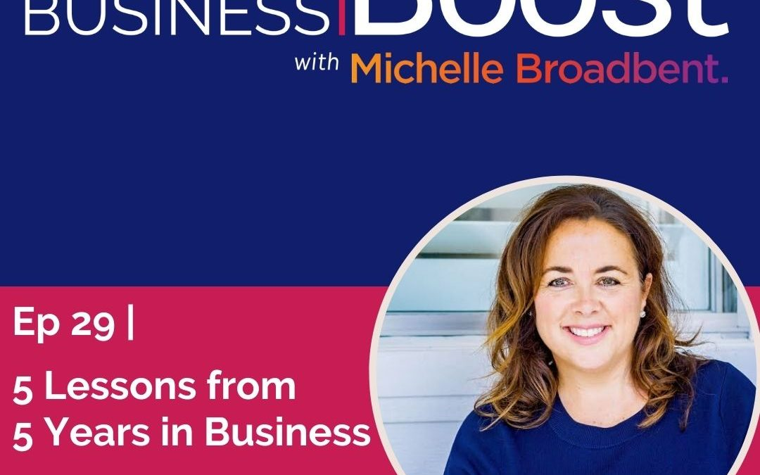5 Lessons from 5 Years in Business | Episode 29
